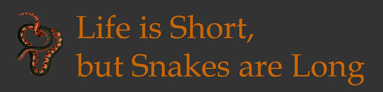 Life is short, but snakes are long