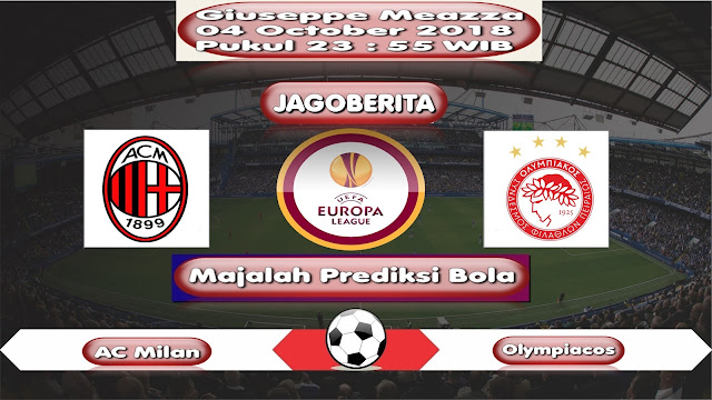 Prediksi Bola AC Milan vs Olympiacos Piraeus 04 October 2018