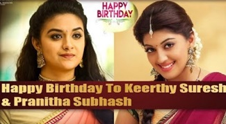 Happy Birthday To Keerthy Suresh & Pranitha Subash