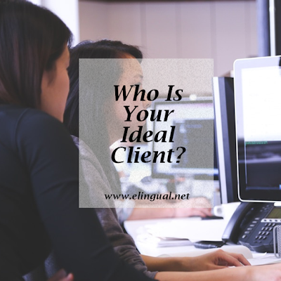 Translator and Interpreter: Who Is Your Ideal Client? | www.elingual.net