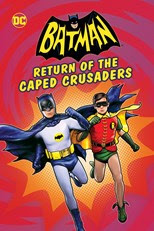 Film Batman Return of the Caped Crusaders (2016)