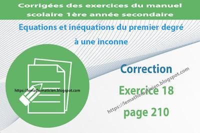 Correction - Exercice 18 page 210 - Equations et inéquations du premier degré à une inconnue