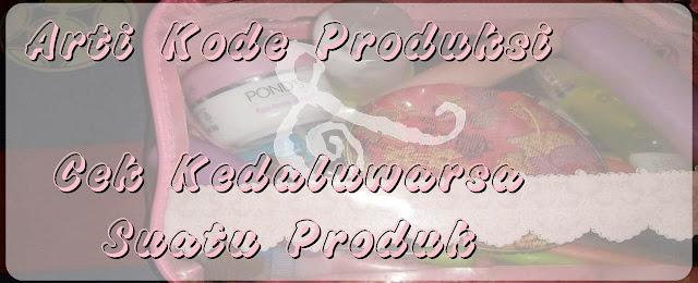 Arti dari Kode Produksi MFG, MFD, UB, EXP - Cek Tanggal Kadaluarsa Produk