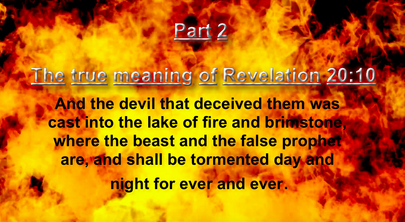 Part 2. The true meaning of Revelation 20:10.