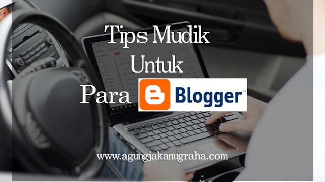 Tips Mudik untuk para Blogger