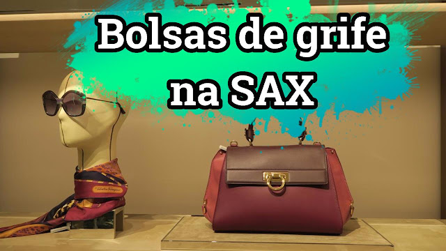 Bolsas de grifes famosas na SAX