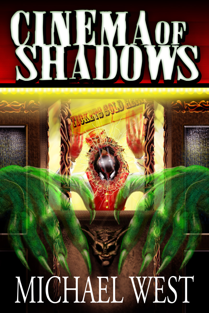 Pick Up Michael West's Bestselling Horror Novel Cinema Of Shadows For 99  Cents On Ebook!