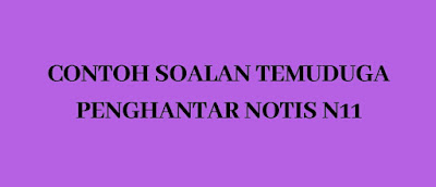 Contoh Soalan Temuduga Penghantar Notis N11
