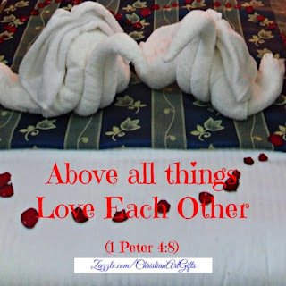 Above all things love each other 1 Peter 4:8