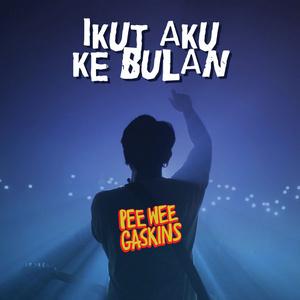 Pee Wee Gaskins - Ikut Aku Ke Bulan
