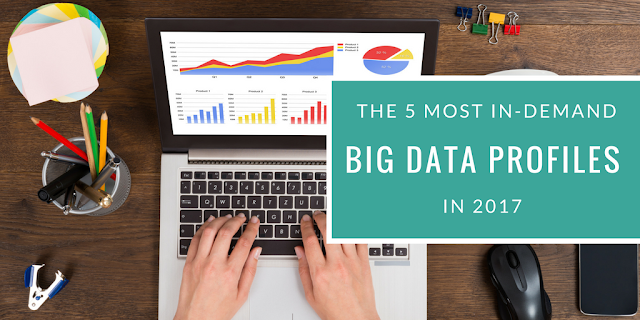 The 5 most in-demand Big Data profiles in 2017