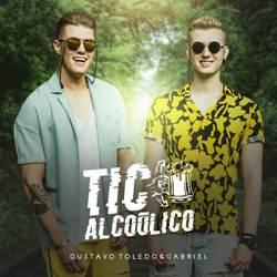 Baixar Tic Alcoólico - Gustavo Toledo e Gabriel grátis