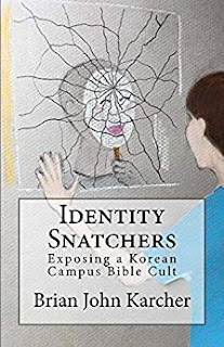 Identity Snatchers: Exposing a Korean Campus Bible Cult