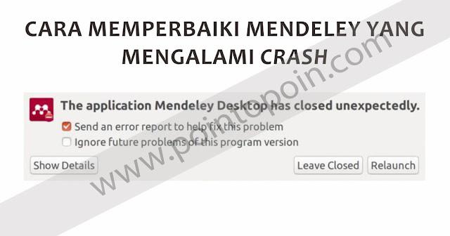 Cara Memperbaiki Mendeley Yang Mengalami Crash