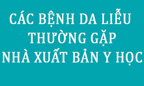 ebook giao trinh slide bai giang cac benh da lieu thuong gap pdf - toi hoc y
