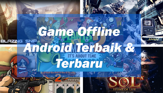 Game offline android terbaik 2018