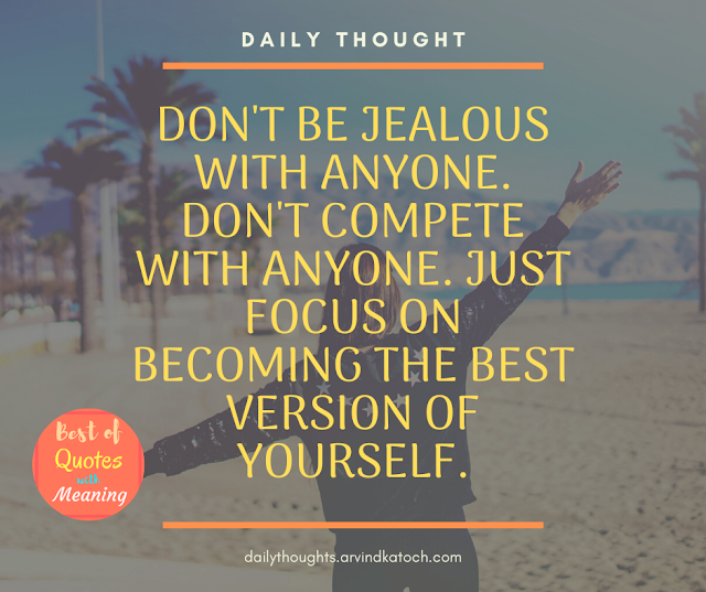 Daily thought, quote, jealous, compete, focus,