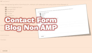 Membuat Kontak Form Untuk Blog Yang Menyembunyikan JS Default Blogger