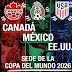 NOTICIAS DEL MUNDIAL  Estados Unidos, México y Canadá organizarán la fiesta del 2026