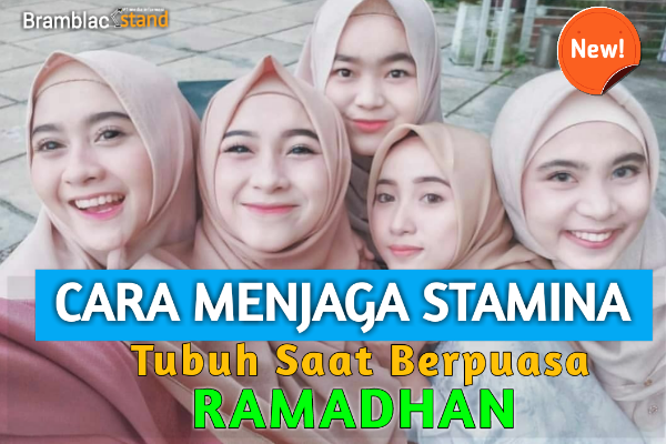 Cara Menjaga Stamina Tubuh saat puasa Ramadhan