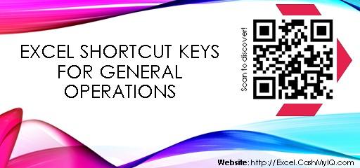 EXCEL SHORTCUT KEYS FOR GENERAL OPERATIONS