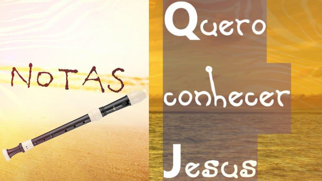 Quero conhecer Jesus - One Ministery - Notas melódicas