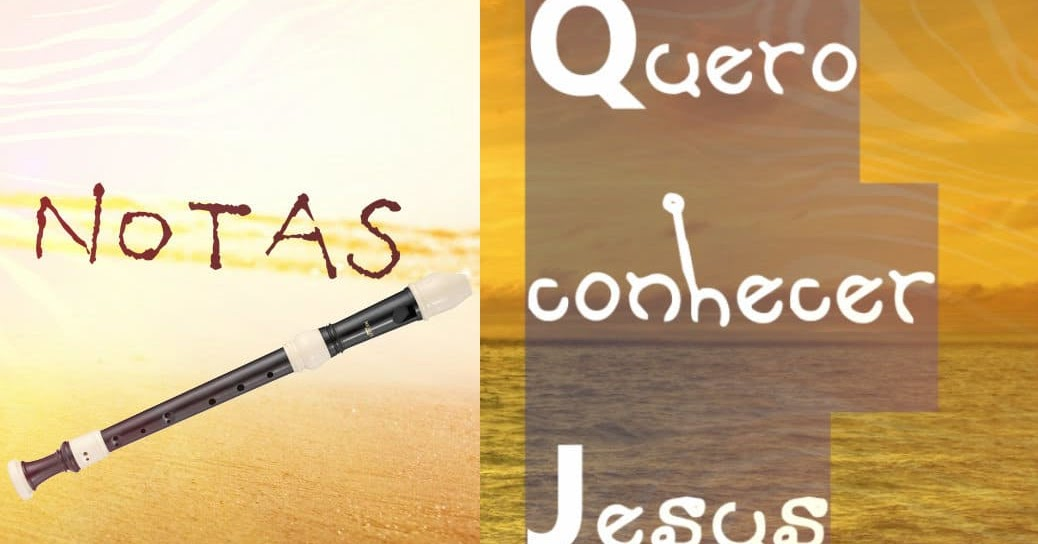 Quero conhecer Jesus - Notas para flauta doce   Joanir