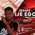 MUSIC : Edrake - ije ego mp3