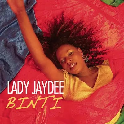 Download Audio | Lady Jay Dee - Binti