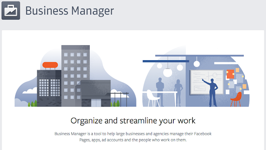 Facebook y Business Manager, la Nueva Herramienta de Marketing Digital de Facebook