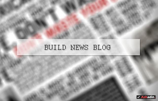 Panduan membuat konten Blog Berita yang baik dan benar