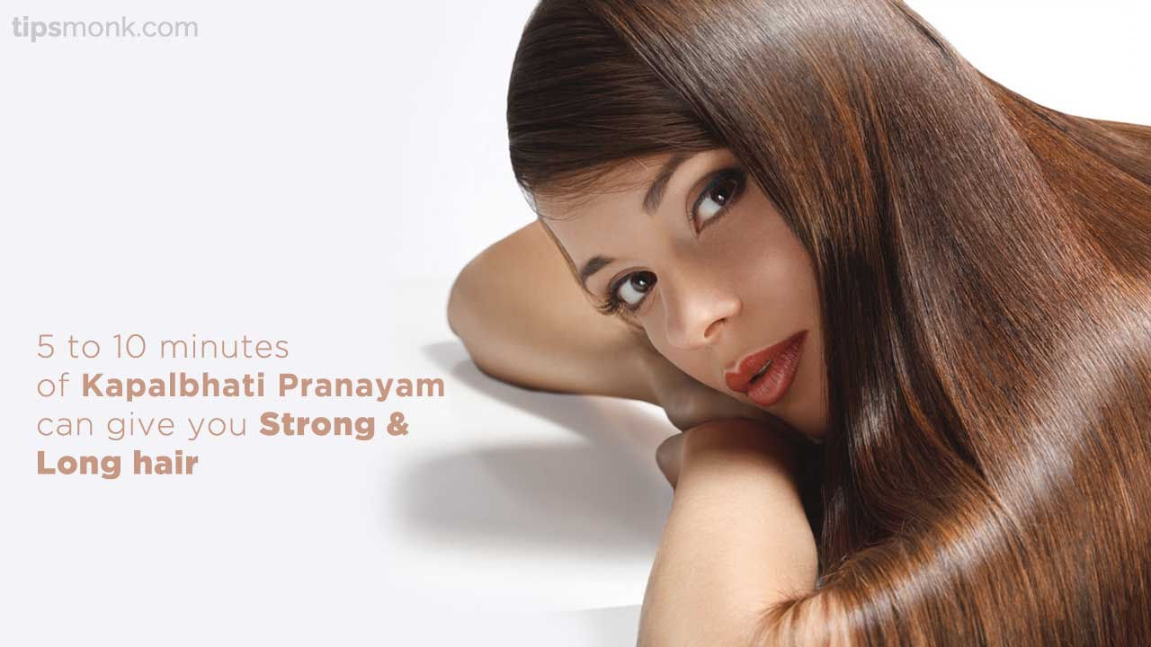 Benefits of Kapalbhati Pranayam for hair  - Prevents hair loss and gives strong & long hair