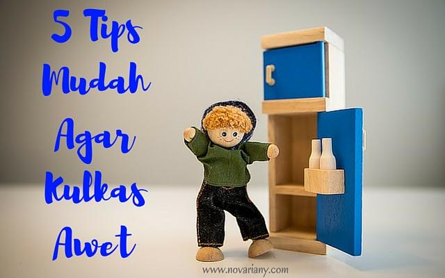 5 Tips Mudah Agar Kulkas Awet