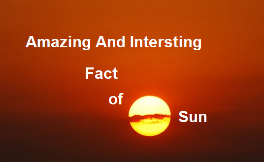 Image result for amazing facts about the sun