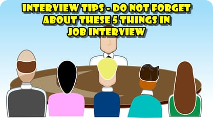 Interview Tips - Do not Forget About These 5 Things in Job Interview