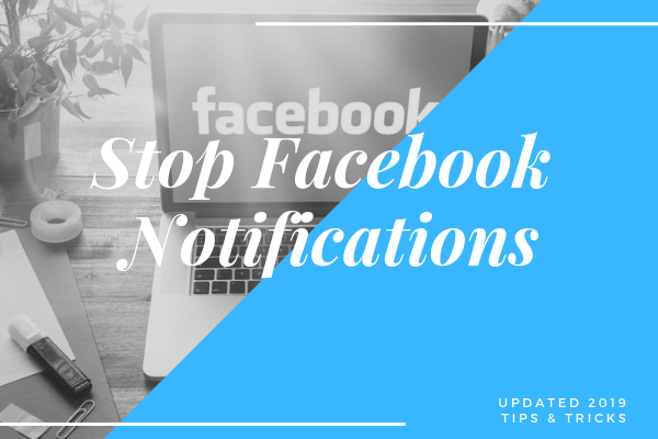 How To Stop Facebook Notifications<br/>
