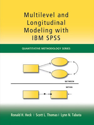 Multilevel and Longitudinal Modeling with IBM SPSS (Quantitative Methodology Series) - Free Ebook Download