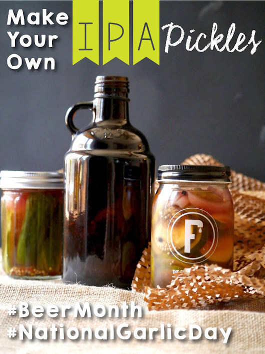 IPA Pickles #BeerMonth