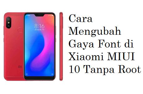 Cara Mengubah Gaya Font di Xiaomi MIUI 10 Tanpa Root
