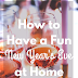 How to Have a Fun New Year's Eve at Home