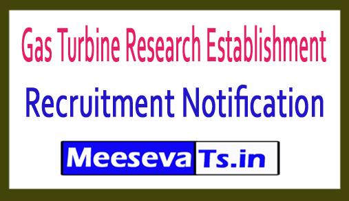Gas Turbine Research Establishment GTRE Recruitment