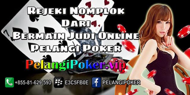 Rejeki-Nomplok-Dari-Bermain-Judi-Online-Pelangi-Poker