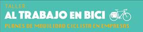Apúntate a la charla 'Plan de movilidad ciclista en empresas'. Jueves 1 de marzo 18:30 h