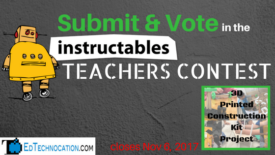 Submit & vote @Instructables Teachers Contest | @EdTechnocation #MakerEd