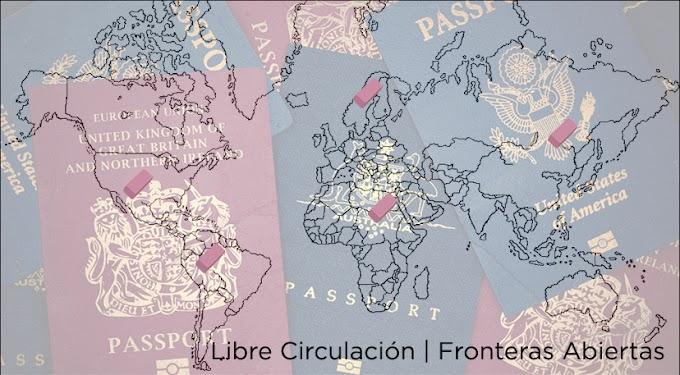Libre Circulación | Fronteras Abiertas