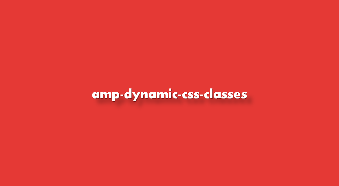Instrucciones amp-dynamic-css-classes