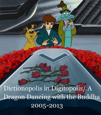 Dictionopolis in Digitopolis/A Dragon Dancing with the Buddha              2005-2013