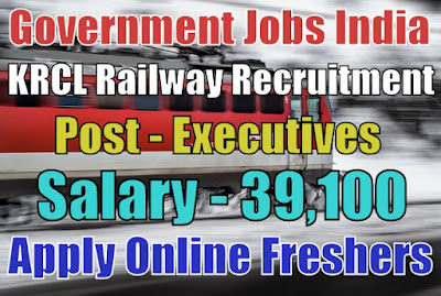 KRCL Recruitment 2018 for Executives