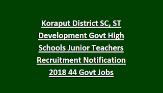 Koraput District SC, ST Development Govt High Schools Junior Teachers Recruitment Notification 2018 44 Govt Jobs