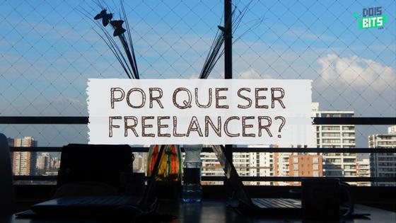 Por que ser freelancer?